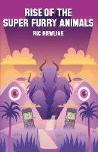 Rise of The Super Furry Animals - Ric Rawlins - cover