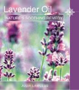 Ebook in inglese Lavender Oil: Nature's Soothing Herb Lawless, Julia