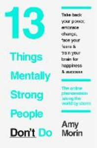 Ebook in inglese 13 Things Mentally Strong People Don't Do Morin, Amy