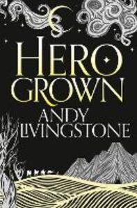 Foto Cover di Hero Grown, Ebook inglese di Andy Livingstone, edito da HarperCollins Publishers