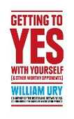 Libro in inglese Getting to Yes with Yourself: And Other Worthy Opponents William Ury