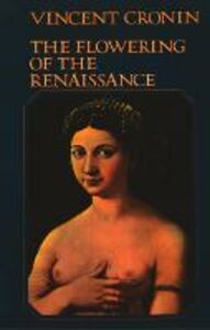 Foto Cover di The Flowering of the Renaissance (Text Only), Ebook inglese di Vincent Cronin, edito da HarperCollins Publishers