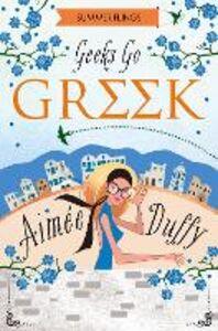 Ebook in inglese Geeks Go Greek (Summer Flings, Book 4) Duffy, Aimee