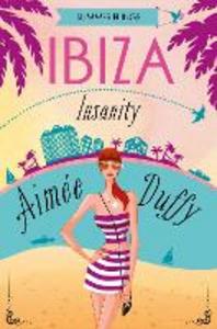 Ebook in inglese Ibiza Insanity (Summer Flings, Book 5) Duffy, Aimee