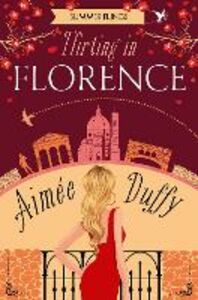Ebook in inglese Flirting in Florence (Summer Flings, Book 6) Duffy, Aimee