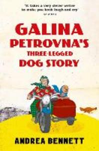 Ebook in inglese Galina Petrovna's Three-Legged Dog Story Bennett, Andrea