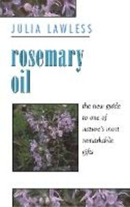 Ebook in inglese Rosemary Oil: A new guide to the most invigorating rememdy Lawless, Julia