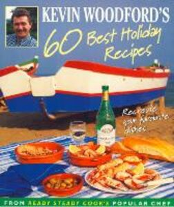 Foto Cover di Kevin Woodford's 60 Best Holiday Recipes, Ebook inglese di Kevin Woodford, edito da HarperCollins Publishers