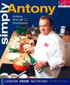 Foto Cover di Simply Antony, Ebook inglese di Antony Worrall Thompson, edito da HarperCollins Publishers
