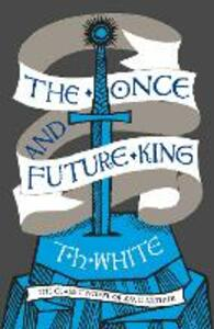 The Once and Future King - T. H. White - cover