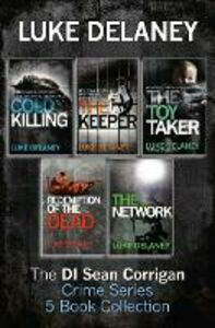 Ebook in inglese DI Sean Corrigan Crime Series: 5-Book Collection: Cold Killing, Redemption of the Dead, The Keeper, The Network and The Toy Taker Delaney, Luke