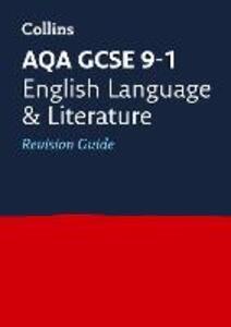 AQA GCSE 9-1 English Language and English Literature Revision Guide - Collins GCSE - cover