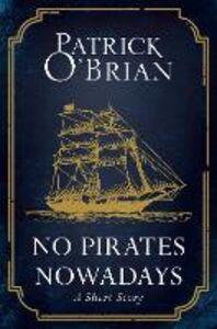 Foto Cover di No Pirates Nowadays: A Short Story, Ebook inglese di  edito da HarperCollins Publishers