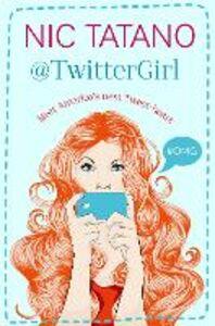 Foto Cover di Twitter Girl, Ebook inglese di Nic Tatano, edito da HarperCollins Publishers