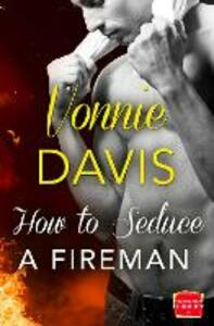 How to Seduce a Fireman - Vonnie Davis - cover