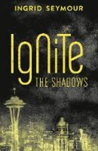 Ebook in inglese Ignite the Shadows Seymour, Ingrid