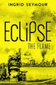 Ebook in inglese Eclipse the Flame Seymour, Ingrid