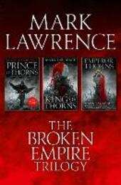 Complete Broken Empire Trilogy: Prince of Thorns, King of Thorns, Emperor of Thorns