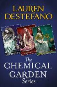 Ebook in inglese Chemical Garden Series Books 1-3: Wither, Fever, Sever DeStefano, Lauren