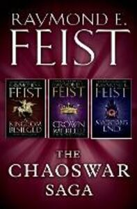 Ebook in inglese Chaoswar Saga: A Kingdom Besieged, A Crown Imperilled, Magician's End Feist, Raymond E.