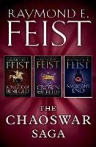 Ebook in inglese Chaoswar Saga: A Kingdom Besieged, A Crown Imperilled, Magician's End Feist, Raymond E.