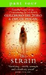 Ebook in inglese Strain: Part 4, Sections 14 to 17 inclusive del Toro, Guillermo , Hogan, Chuck