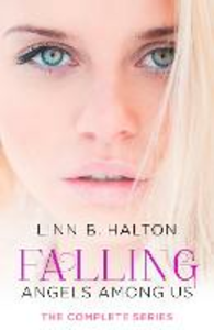 Ebook in inglese Falling: The Complete Angels Among Us Series Halton, Linn B.