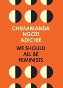 We Should All Be Feminists - Chimamanda Ngozi Adichie - cover