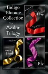 Indigo Bloome Collection: The Avalon Trilogy: Destined to Play, Destined to Feel, Destined to Fly