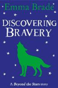 Ebook in inglese Discovering Bravery: Beyond the Stars Brade, Emma