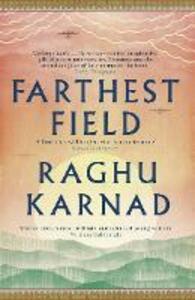 Farthest Field: An Indian Story of the Second World War - Raghu Karnad - cover
