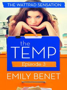 Foto Cover di The Temp Episode Three, Ebook inglese di Emily Benet, edito da HarperCollins Publishers