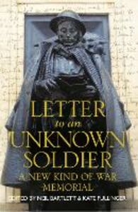 Ebook in inglese Letter To An Unknown Soldier: A New Kind of War Memorial -, -