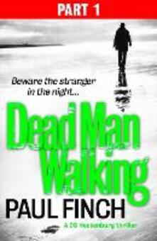 Dead Man Walking (Part 1 of 3) (Detective Mark Heckenburg, Book 4)