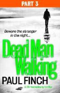 Ebook in inglese Dead Man Walking (Part 3 of 3) Finch, Paul