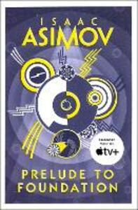 Prelude to Foundation - Isaac Asimov - cover