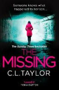 The Missing: The Gripping Psychological Thriller That's Got Everyone Talking... - C. L. Taylor - cover