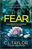 Libro in inglese The Fear: The Sensational New Thriller from the Sunday Times Bestseller That You Need to Read in 2018 C. L. Taylor