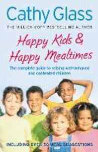 Foto Cover di Happy Kids & Happy Mealtimes, Ebook inglese di Cathy Glass, edito da HarperCollins Publishers