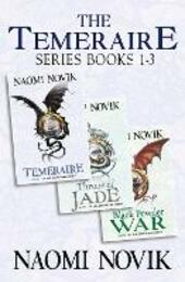 Temeraire Series Books 1-3: Temeraire, Throne of Jade, Black Powder War