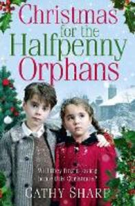 Christmas for the Halfpenny Orphans - Cathy Sharp - cover