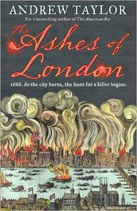 The Ashes of London - Andrew Taylor - cover