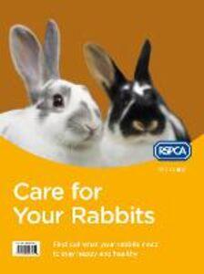 Foto Cover di Care for Your Rabbits (RSPCA Pet Guide), Ebook inglese di RSPCA, edito da HarperCollins Publishers
