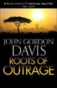 Ebook in inglese Roots of Outrage Davis, John Gordon