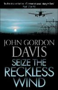 Ebook in inglese Seize the Reckless Wind Davis, John Gordon