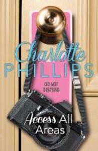 Foto Cover di Access All Areas, Ebook inglese di Charlotte Phillips, edito da HarperCollins Publishers