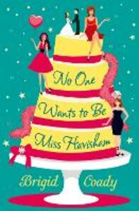 Foto Cover di No One Wants to Be Miss Havisham, Ebook inglese di Brigid Coady, edito da HarperCollins Publishers
