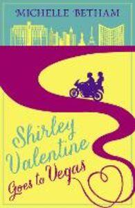 Foto Cover di Shirley Valentine Goes to Vegas, Ebook inglese di Michelle Betham, edito da HarperCollins Publishers