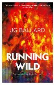 Ebook in inglese Running Wild Ballard, J. G.