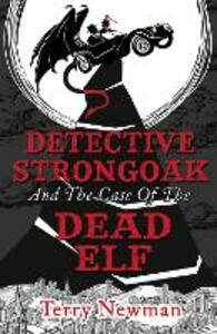 Detective Strongoak and the Case of the Dead Elf - Terry Newman - cover